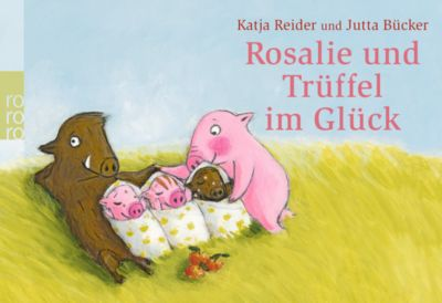 Rosalie und Trüffel im Glück - Trüffel und Rosalie im Glück - Katja Reider pdf epub