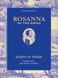 Rosanna of the Amish, Joseph W Yoder