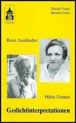 Rose Ausländer, Hilde Domin. Gedichtinterpretationen, Harald Vogel, Michael Gans