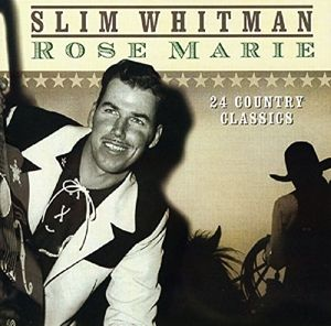 Rose Marie, Slim Whitman
