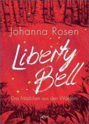 Rosen, J: Liberty Bell, Johanna Rosen
