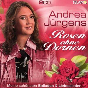 Rosen ohne Dornen - Meine schönsten Balladen & Liebeslieder, Andrea Jürgens