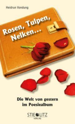 Rosen, Tulpen, Nelken - Heidrun Vondung pdf epub