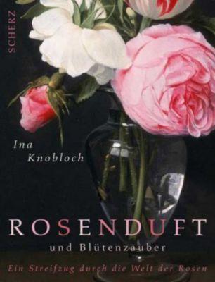 Rosenduft und Blütenzauber, Ina Knobloch