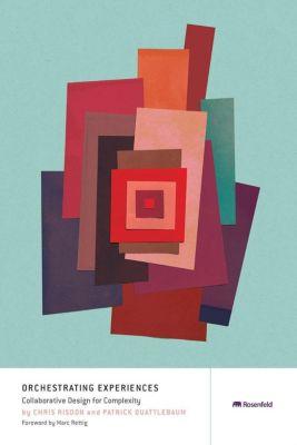 Rosenfeld Media: Orchestrating Experiences, Chris Risdon, Patrick Quattlebaum