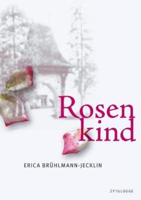 Rosenkind, m. 1 Audio-CD, Erica Brühlmann-Jecklin
