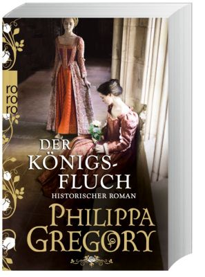 Rosenkrieg Band 6: Der Königsfluch, Philippa Gregory