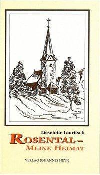 Rosental - Meine Heimat - Lieselotte Lauritsch |