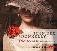 Rosentrilogie Band 1: Die Teerose (8 Audio-CDs), Jennifer Donnelly
