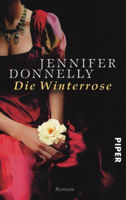 Rosentrilogie Band 2: Die Winterrose, Jennifer Donnelly