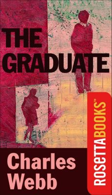RosettaBooks into Film: The Graduate, Charles Webb