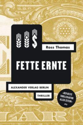 Ross-Thomas-Edition: Fette Ernte, Ross Thomas