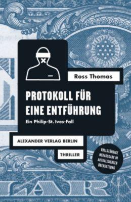 Ross-Thomas-Edition: Protokoll für eine Entführung, Ross Thomas