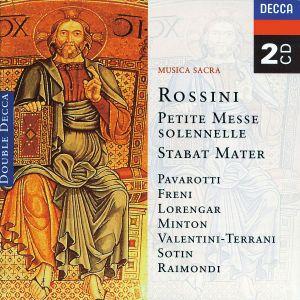 Rossini: Petite messe solennelle, Stabat Mater, Pavarotti, Freni, Lorengar, Sotin, Raimondi