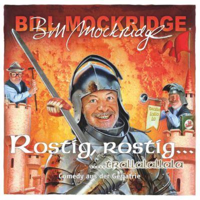 Rostig, rostig... trallalallala, Bill Mockridge