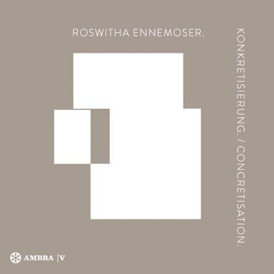 Roswitha Ennemoser. Konkretisierung. Concretisation.