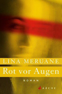 Rot vor Augen - Lina Meruane  