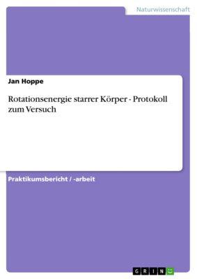 Rotationsenergie starrer Körper - Protokoll zum Versuch, Jan Hoppe