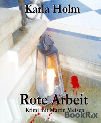 Rote Arbeit, Karla Holm
