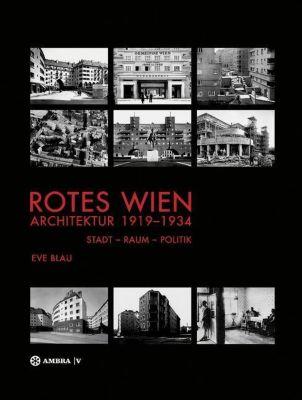 Rotes Wien: Architektur 1919-1934, Eve Blau