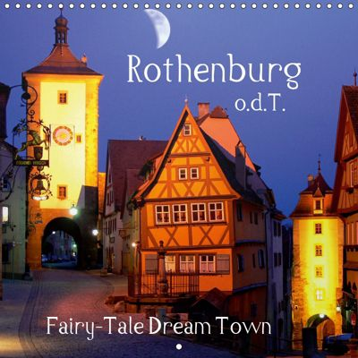 Rothenburg o.d.T. -Fairy Tale Dream Town (Wall Calendar 2019 300 × 300 mm Square), Klaus-Peter Huschka