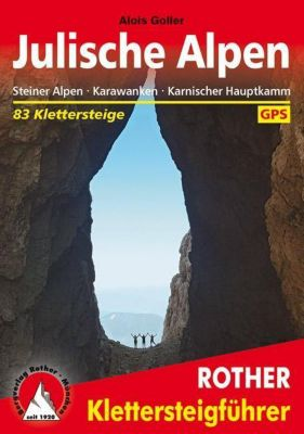 Rother Klettersteigführer Julische Alpen, Alois Goller