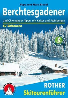 Rother Skitourenführer Berchtesgadener und Chiemgauer Alpen, Sepp Brandl