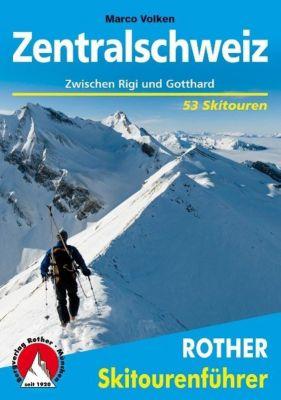 Rother Skitourenführer Zentralschweiz - Marco Volken  