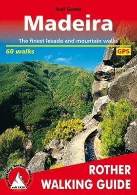 Rother Walking Guide Madeira, Rolf Goetz