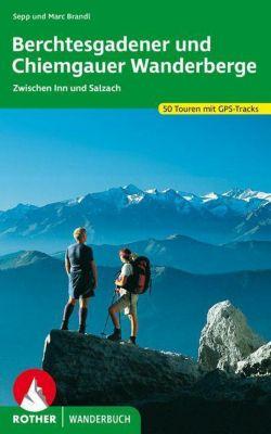 Rother Wanderbuch Berchtesgadener und Chiemgauer Wanderberge, Sepp Brandl