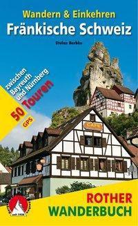 Rother Wanderbuch Fränkische Schweiz - Wandern & Einkehren - Stefan Herbke  