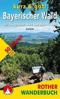 Rother Wanderbuch kurz & gut! Bayerischer Wald - Eva Krötz |