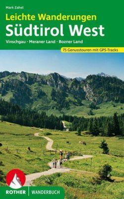 Rother Wanderbuch Leichte Wanderungen Südtirol West - Mark Zahel |