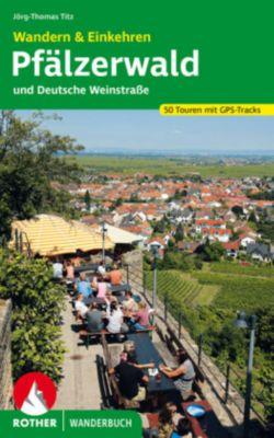 Rother Wanderbuch Pfälzerwald und Deutsche Weinstraße - Wandern & Einkehren, Jörg-Thomas Titz