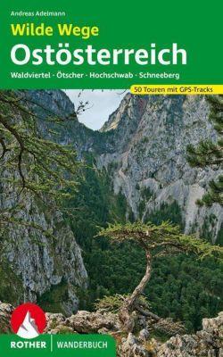 Rother Wanderbuch Wilde Wege - Andreas Adelmann |