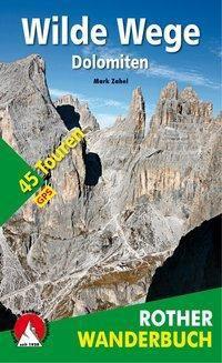Rother Wanderbuch Wilde Wege Dolomiten - Mark Zahel  