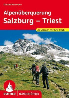 Rother Wanderführer Alpenüberquerung Salzburg - Triest, Christof Herrmann