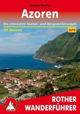 Rother Wanderführer Azoren, Roman Martin