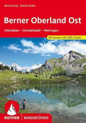 Rother Wanderführer Berner Oberland Ost, Daniel Anker