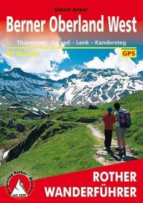 Rother Wanderführer Berner Oberland West, Daniel Anker