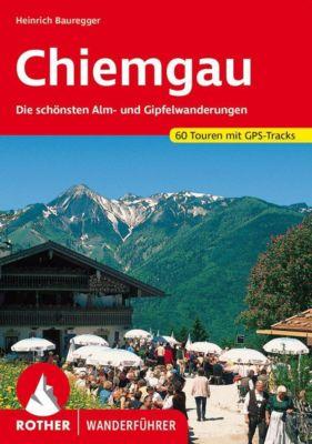 Rother Wanderführer Chiemgau - Heinrich Bauregger  
