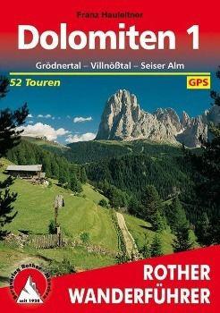 Rother Wanderführer Dolomiten: Bd.1 Grödner Tal, Villnößtal, Seiser Alm, Franz Hauleitner