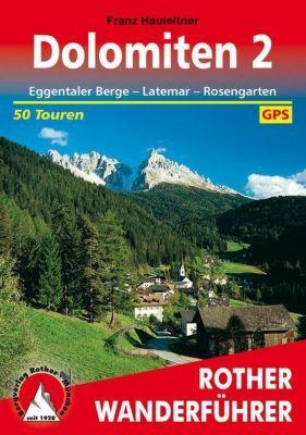 Rother Wanderführer Dolomiten: Bd.2 Eggentaler Berge, Latemar, Rosengarten, Franz Hauleitner