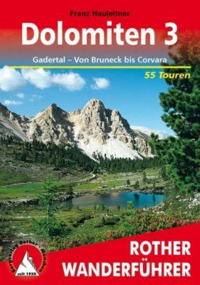 Rother Wanderführer Dolomiten: Bd.3 Gadertal - Von Bruneck bis Corvara, Franz Hauleitner