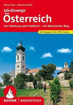 Rother Wanderführer Jakobswege Österreich, Rosemarie Stöckl-Pexa, Marcus Stöckl