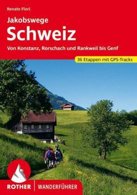 Rother Wanderführer Jakobswege Schweiz, Renate Florl