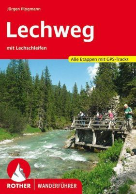 Rother Wanderführer Lechweg mit Lechschleifen, Jürgen Plogmann