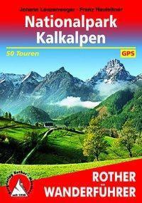 Rother Wanderführer Nationalpark Kalkalpen, Johann Lenzenweger, Franz Hauleitner