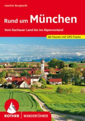 Rother Wanderführer Rund um München - Joachim Burghardt |