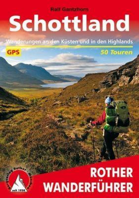 Rother Wanderführer Schottland - Ralf Gantzhorn  